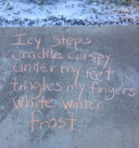 Icy steps crackle crispy  under my feet tingles my fingers white winter frost. --Margaret Simon