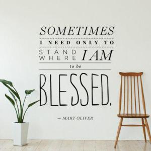 sometimes-i-need-only-to-stand-where-im-to-be-blessed